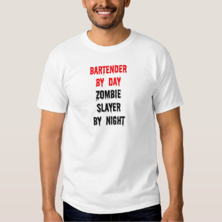 Bartender by Day Zombie Slayer by Night Tee Shirts