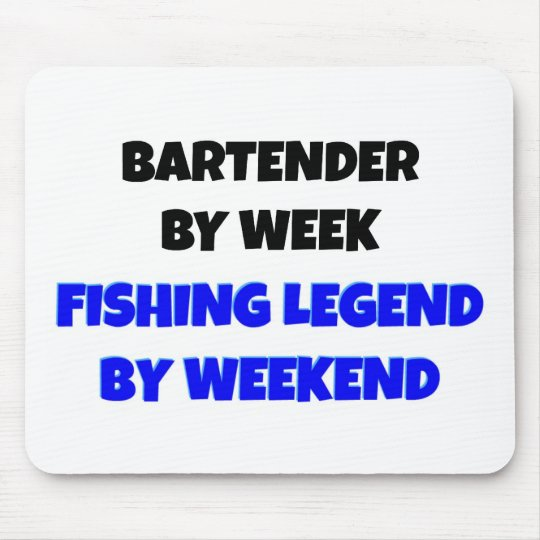 Bartender by Week Fishing Legend By Weekend Mouse Mat
