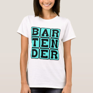 Bartender, Drink Dispenser T-Shirt