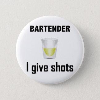 Bartender - I give shots 6 Cm Round Badge
