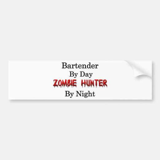 Bartender/Zombie Hunter Bumper Stickers