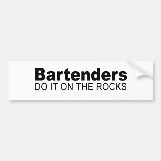 Bartenders do it on the rocks bumper sticker