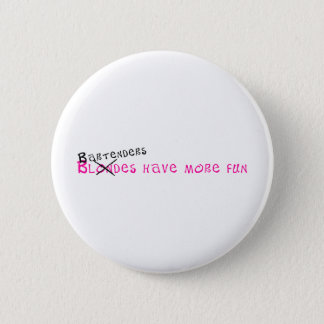 Bartenders Have More Fun 6 Cm Round Badge