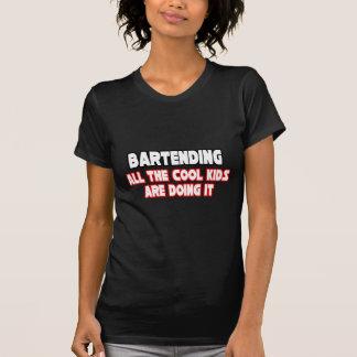 Bartending...Cool Kids T Shirt