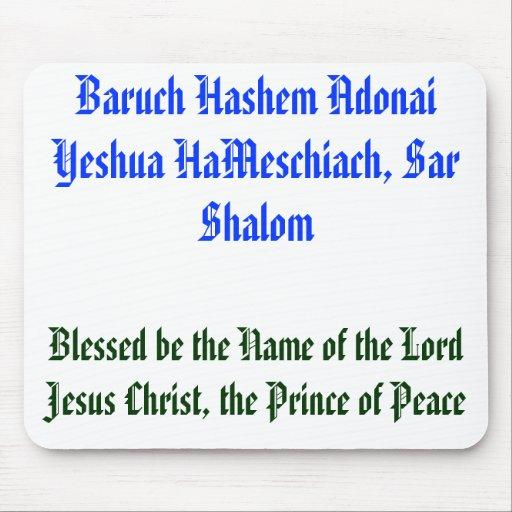 Baruch Hashem Adonai Yeshua HaMeschiach,... Mouse Pads