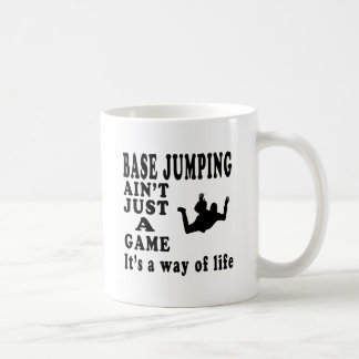 Base Jumping Ain't Just A Game It's A Way Of Life Basic White Mug