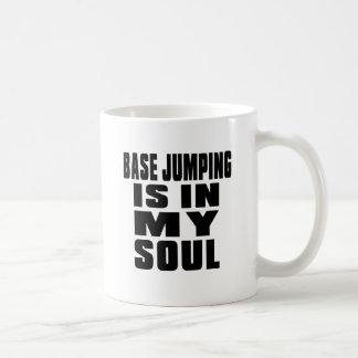 BASE JUMPING IS IN MY SOUL BASIC WHITE MUG