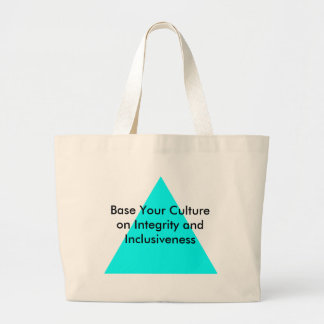 Base Your Culture on Integrity and Inclusiveness Tote Bags