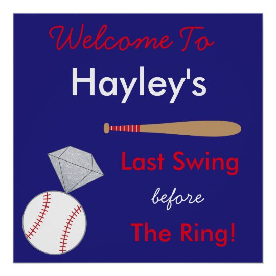 Baseball Bachelorette Party Sign- Last Swing Poster