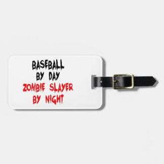 Baseball by Day Zombie Slayer by Night Luggage Tag