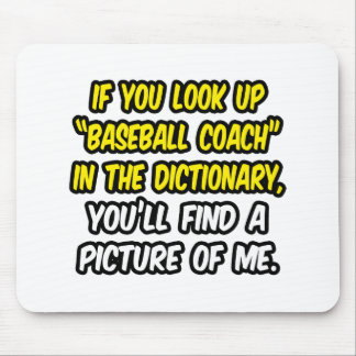 Baseball Coach In Dictionary...My Picture Mouse Pad