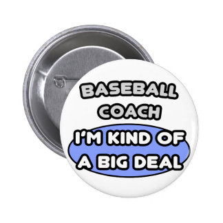 Baseball Coach...Kind of a Big Deal 6 Cm Round Badge