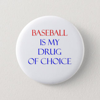 Baseball Drug of Choice 6 Cm Round Badge
