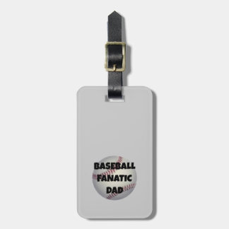Baseball Fanatic Dad Luggage Tag