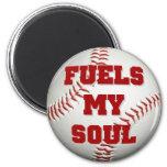 BASEBALL FUELS MY SOUL magnet