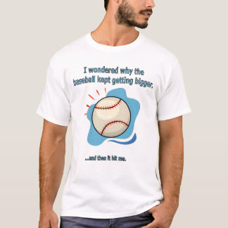 baseball hit me T-Shirt