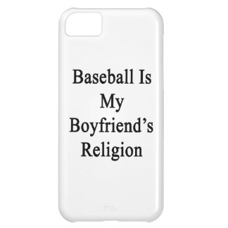 Baseball Is My Boyfriend's Religion Cover For iPhone 5C