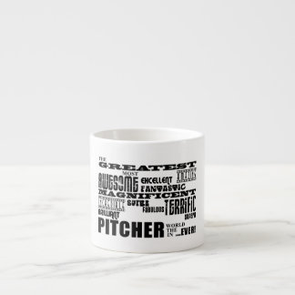 Baseball Pitchers Greatest Pitcher Espresso Cup