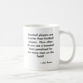 Baseball players are smarter than football play... basic white mug
