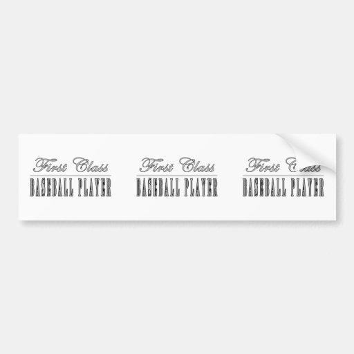 Baseball Players : First Class Baseball Player Bumper Stickers