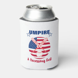 Baseball Umpire Funny Sports Quote Text Graphic Can Cooler