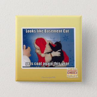 Basement Cat gets coal 15 Cm Square Badge