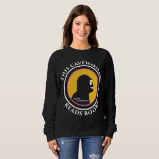 Basic Sweatshirt: Read Smart Cavewoman Sweatshirt