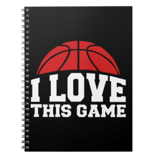 Basketball - i love this game notebooks