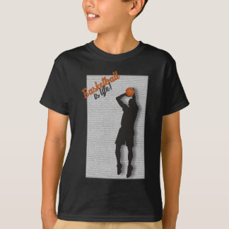 Basketball is life! T-Shirt