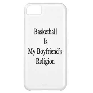 Basketball Is My Boyfriend's Religion iPhone 5C Covers