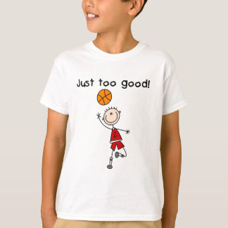 Basketball Just Too Good Tshirts and Gifts