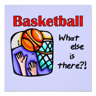 Basketball What Else T-shirts and Gifts 13 Cm X 13 Cm Square Invitation Card