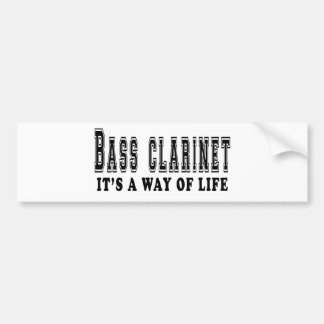 Bass Clarinet It's way of life Bumper Sticker