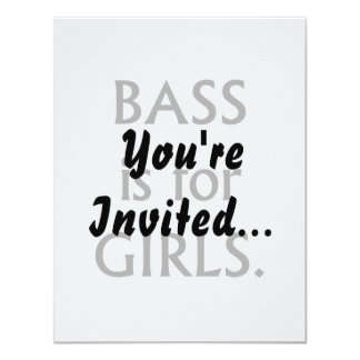 Bass is for girls black text 11 cm x 14 cm invitation card