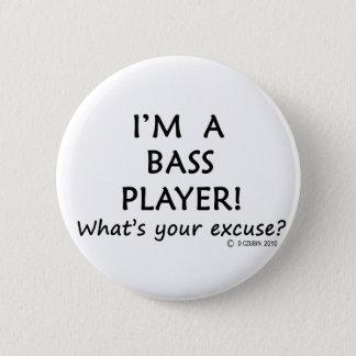 Bass Player Excuse 6 Cm Round Badge