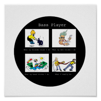 bass player what I think I do circle Poster