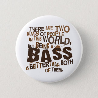 Bass Singer (Funny) Gift 6 Cm Round Badge