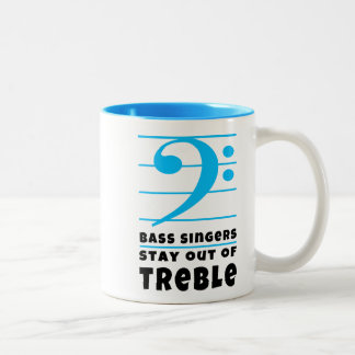 Bass Singers Stay Out of Treble Two-Tone Coffee Mug