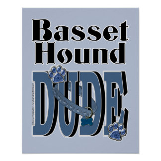 Basset Hound DUDE Posters