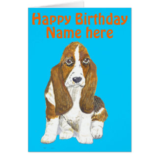 Basset Hound Happy Birthday, add name front Greeting Card
