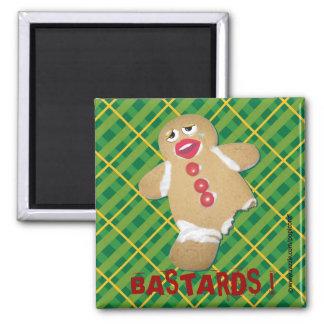 'BASTARDS !' gingerbread man cookie humorous pin Magnet
