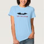 Bat Attitude Tee Shirt