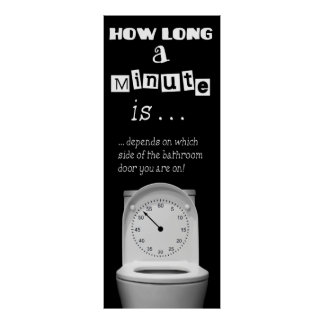 BATH HUMOR - HOW LONG A MINUTE IS . . . POSTER