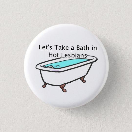 Bath Time Button! 3 Cm Round Badge