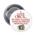 Bathed In Orc Blood Buttons