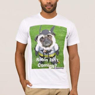 batmandog, Robin Isn't Coming? T-Shirt