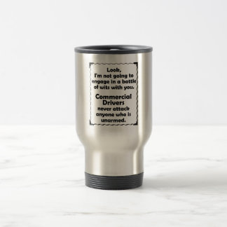 Battle of Wits Commercial Driver Stainless Steel Travel Mug