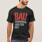 BAU Behavioural Analysis Units T-Shirt