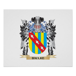 Baulke Coat of Arms - Family Crest Poster