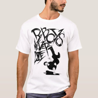 BBOY NEVER DIE T-Shirt